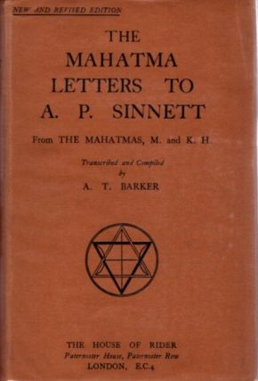 THE MAHATMA LETTERS TO A.P. SINNETT FROM THE MAHATMAS M. & K.H.; Transcribed, Compiled, and with...