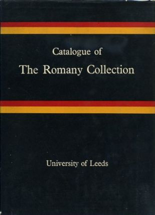 CATALOGUE OF THE ROMANY COLLECTION FORMED BY D.U. MCGRIGOR PHILLIPS, LL.D. AND PRESENTED TO THE UNIVERSITY OF LEEDS. Gypsies, D. I. Masson, Compiler.