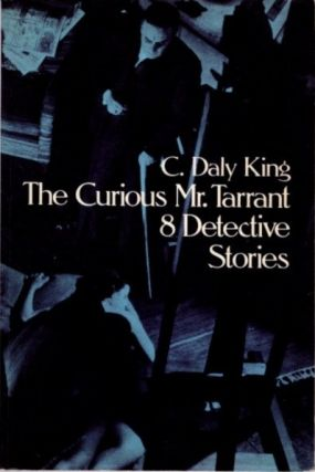 THE CURIOUS MR. TARRANT: 8 DETECTIVE STORIES. C. Daly King