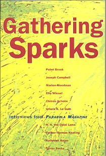 GATHERING SPARKS: INTERVIEWS FROM PARABOLA MAGAZINE. Parabola Magazine.