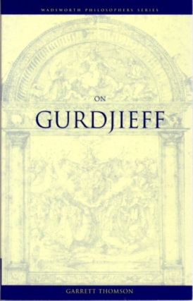ON GURDJIEFF. Garrett Thomson.
