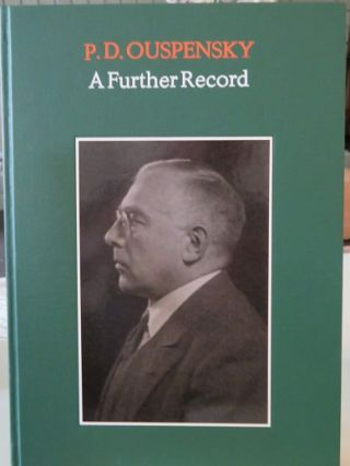 A FURTHER RECORD: EXTRACTS FROM MEETINGS 1928-1945. P. D. Ouspensky.