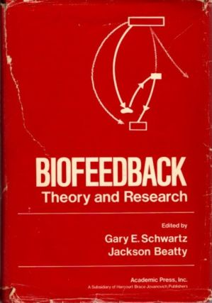 BIOFEEDBACK: THEORY AND PRACTICE. Gary E. Schwartz, Jackson Beatty, es