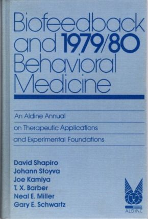 BIOFEEDBACK AND BEHAVIORAL MEDICINE: 1979/80.; An Aldine Annual on Therapeutic Applications and...