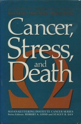 CANCER, STRESS, AND DEATH. Jean Tache, Hans Selye, Stacey B. Day