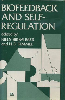 BIOFEEDBACK AND SELF-REGULATION. Niels Birbaumer, H D. Kimmel