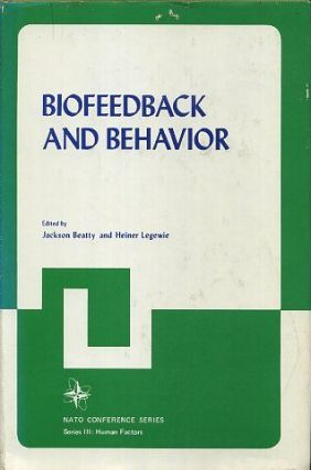 BIOFEEDBACK AND BEHAVIOR. Jackson Beatty, Heiner Legewie