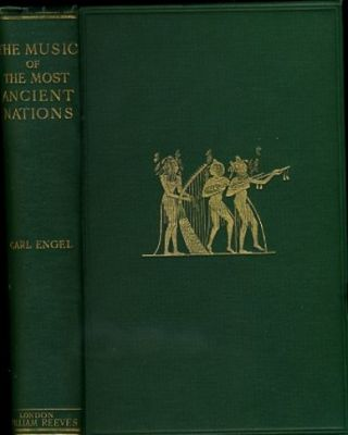 THE MUSIC OF THE MOST ANCIENT NATIONS.; Particularly of the Assyrians, Egyptians, and Hebrews. Carl Engel.