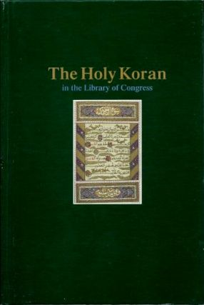 THE HOLY KORAN IN THE LIBRARY OF CONGRESS: A BIBLIOGRAPHY. Fawzi Mikhail Tadros.