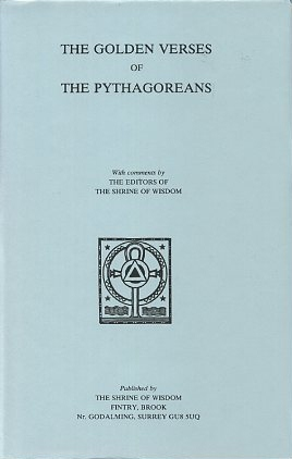THE GOLDEN VERSES OF THE PYTHAGOREANS. Pythagoras