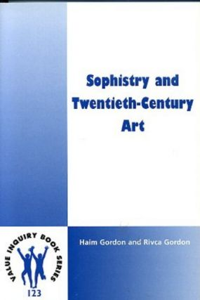 SOPHISTRY AND TWENTIETH-CENTURY ART. Haim Gordon, Rivca.