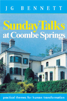SUNDAY TALKS AT COOMBE SPRINGS. J. G. Bennett