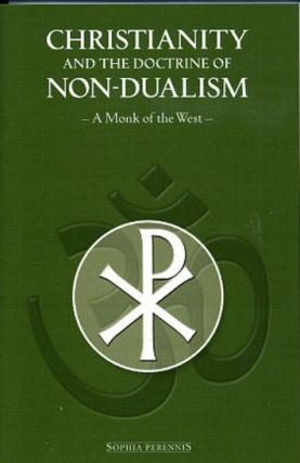 CHRISTIANITY AND THE DOCTRINE OF NON-DUALISM. A. Monk of the West