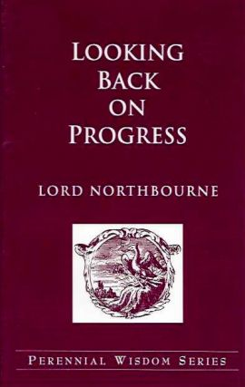 LOOKING BACK ON PROGRESS. Lord Northbourne