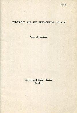THEOSOPHY AND THE THEOSOPHICAL SOCIETY. James A. Santucci.