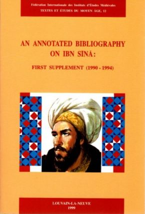 AN ANNOTATED BIBLOGRAPHY ON IBN SINA: FIRST SUPPLEMENT (1990 - 1994). Jules L. Janssens